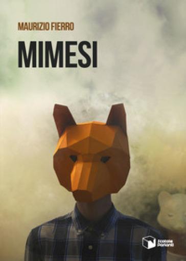 Mimesi - Maurizio Fierro |