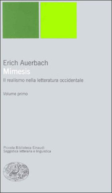 Mimesis. Il realismo nella letteratura occidentale - Erich Auerbach |