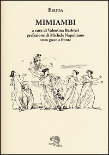 Mimiambi. Testo greco a fronte - Eronda |