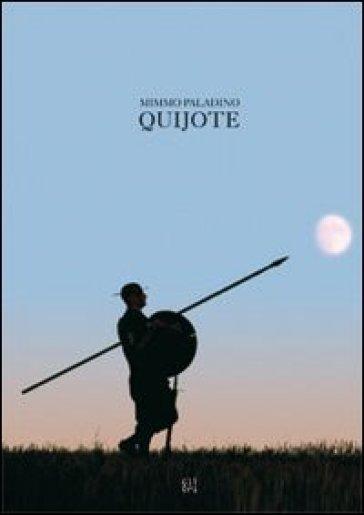 Mimmo Paladino. Quijote. Ediz. italiana e inglese