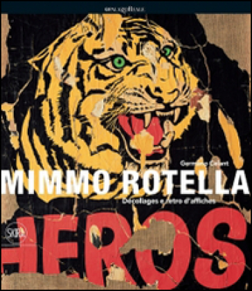 Mimmo Rotella. Décollages e retro d'affiches