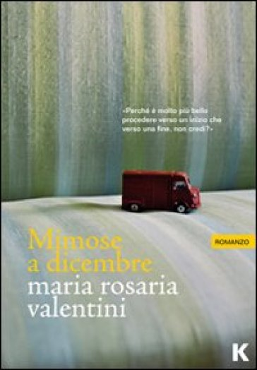 Mimose a dicembre - Maria Rosaria Valentini |