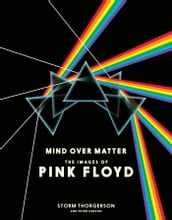 Mind Over Matter: The Images of Pink Floyd