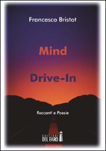 Mind drive-in - Francesco Bristot  