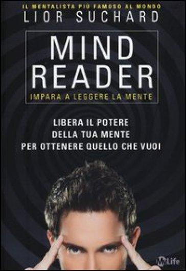 Mind reader. Impara a leggere la mente - Lior Suchard | Rochesterscifianimecon.com
