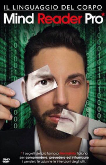 Mind reader pro. Il linguaggio del corpo. 3 DVD. Con Libro - Gianluca Liguori | Thecosgala.com