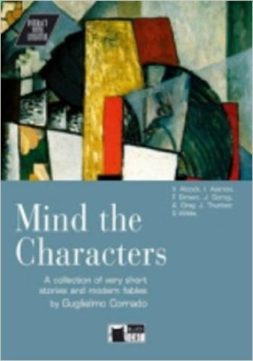 Mind the characters! Con CD Audio. Per le Scuole superiori