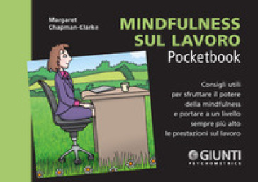 Mindfulness sul lavoro. Consigli utili per sfruttare il potere della mindfulness e portare a un livello sempre più alto le prestazioni sul lavoro - Margaret Chapman-Clarke   Thecosgala.com