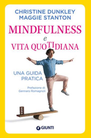 Mindfulness e vita quotidiana. Una guida pratica - Christine Dunkley | Rochesterscifianimecon.com