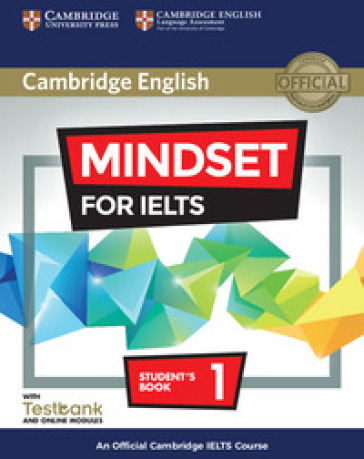 Mindset for IELTS. An Official Cambridge IELTS Course. Student's Book with Online Modules and Testbank (Level 1)