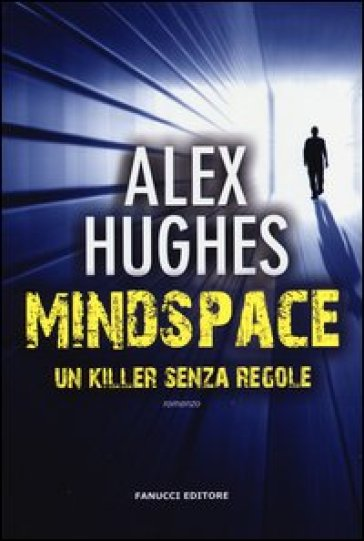Mindspace. Un killer senza regole - Alex Hughes |