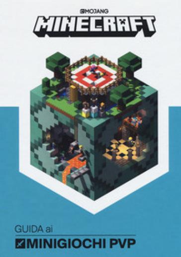 Minecraft. Guida ai minigiochi PVP - Stephanie Milton | Jonathanterrington.com