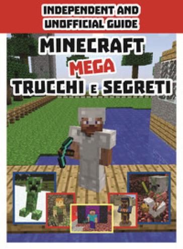 Minecraft. Mega trucchi e segreti - I. Marfori | Thecosgala.com