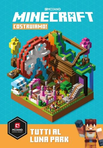 Minecraft Mojang. Costruiamo! Tutti al Luna Park - Stephanie Milton | Jonathanterrington.com