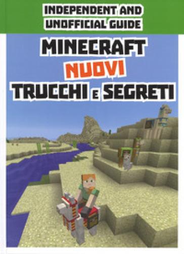 Minecraft. Nuovi trucchi e segreti. Indipendent and unofficial guide. Ediz. a colori -  pdf epub