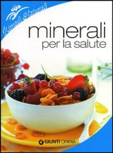 Minerali per la salute - Fabio Nocentini |