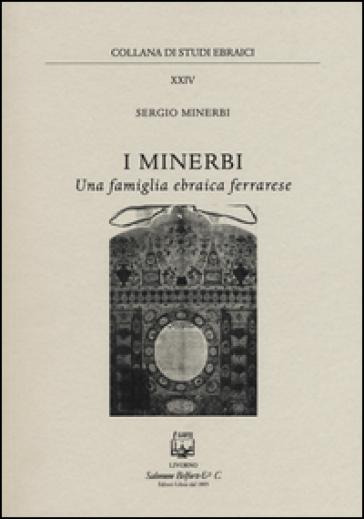 I Minerbi una famiglia ebraica ferrarese - Sergio Minerbi   Rochesterscifianimecon.com