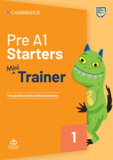 Mini Trainer. Pre A1 Starters. Per la Scuola media. Con File audio per il download