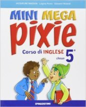 Mini mega pixie. Student's book-Activity book. Con espansione online. Con CD Audio. Per la 5ª classe elementare (2 vol.)