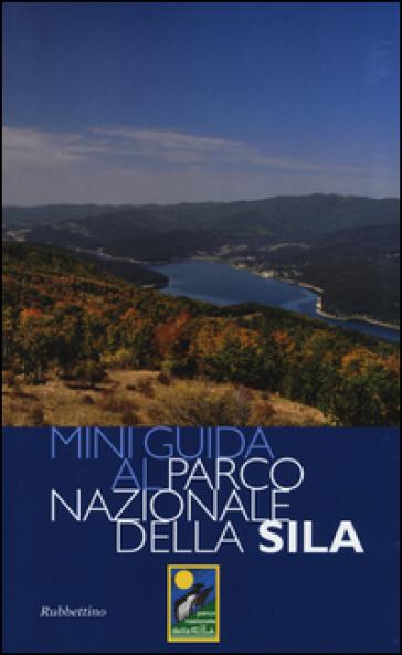 Miniguida al Parco nazionale della Sila - Francesco Bevilacqua | Rochesterscifianimecon.com