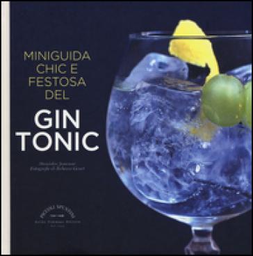 Miniguida chic e festosa del gin tonic - Stanislas Jouenne   Thecosgala.com