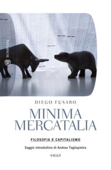 Minima mercatalia. Filosofia e capitalismo - Diego Fusaro |