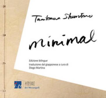 Minimal. Ediz. italiana e giapponese - Shuntaro Tanikawa |