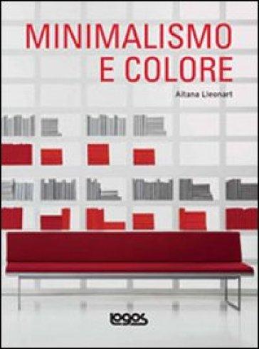 Minimalismo e colore aitana lleonart libro mondadori for Minimalismo libro