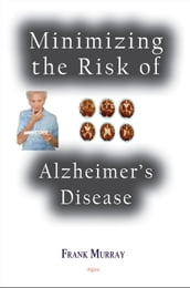 Minimizing the Risk of Alzheimer s Disease