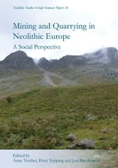 Mining and Quarrying in Neolithic Europe