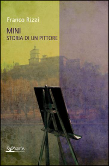Ministoria di un pittore - Franco Rizzi pdf epub