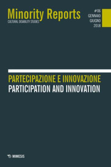 Minority reports (2018). 6: Partecipazione e innovazione-Partecipation and innovation