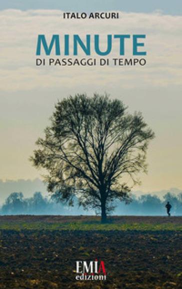 Minute di passaggi di tempo - Italo Arcuri | Ericsfund.org
