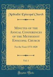 Minutes of the Annual Conferences of the Methodist Episcopal Church, Vol. 1