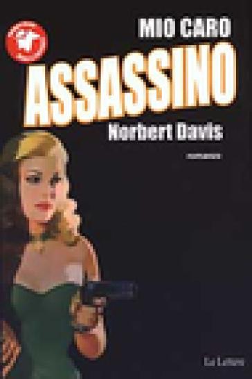 Mio caro assassino - Norbert Davis |