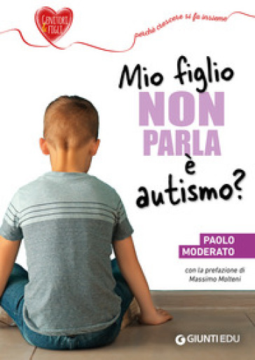 Mio figlio non parla è autismo? - Paolo Moderato  
