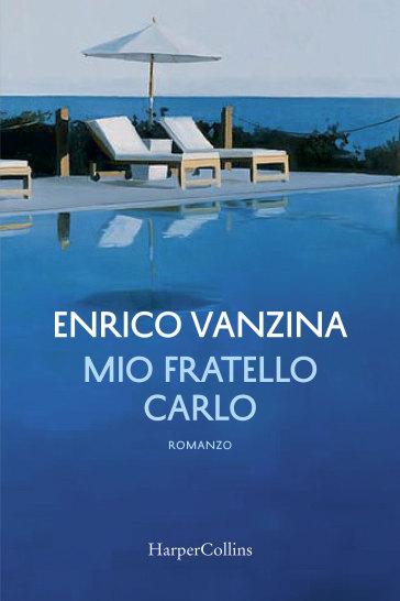Mio fratello Carlo - Enrico Vanzina |