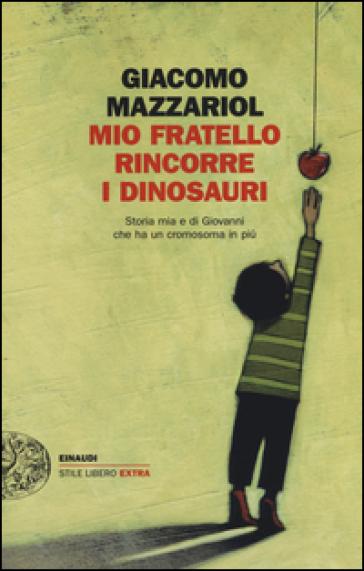 Mio Fratello Rincorre I Dinosauri Storia Mia E Di Giovanni Che Ha