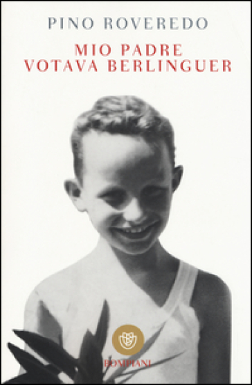 Mio padre votava Berlinguer - Pino Roveredo |