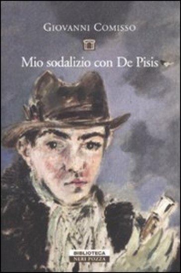 Mio sodalizio con De Pisis - Giovanni Comisso | Jonathanterrington.com