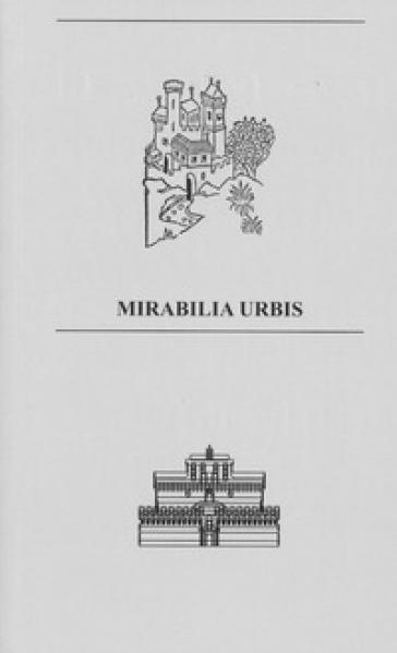Mirabilia Urbis. Catalogo della mostra (Roma, 7-13 ottobre 2019). Ediz. illustrata - G. Benassi |