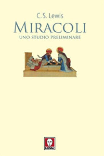 Miracoli. Uno studio preliminare - Clive Staples Lewis |