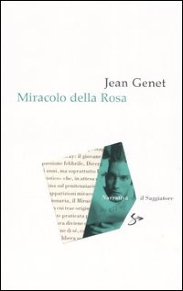 Miracolo della rosa - Jean Genet |