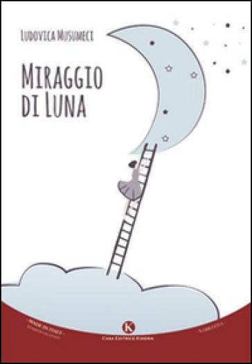 Miraggio di luna - Ludovica Musumeci  