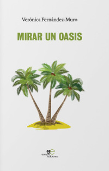 Mirar un oasis - Veronica Fernandez-Muro |
