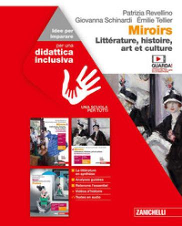 Miroirs. Littérature, histoire, art et culture. Idee per imparare. Per le Scuole superiori - Patrizia Revellino | Kritjur.org
