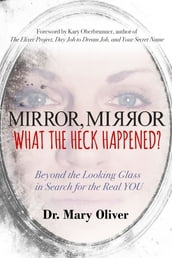 Mirror, Mirror, What the Heck Happened?