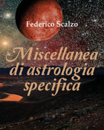 Miscellanea di astrologia specifica - Federico Scalzo | Thecosgala.com