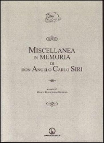 Miscellanea in memoria di don Angelo Carlo Siri - M. F. Dolermo |