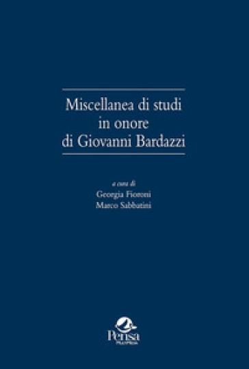 Miscellanea di studi in onore di Giovanni Bardazzi - G. Fioroni | Kritjur.org